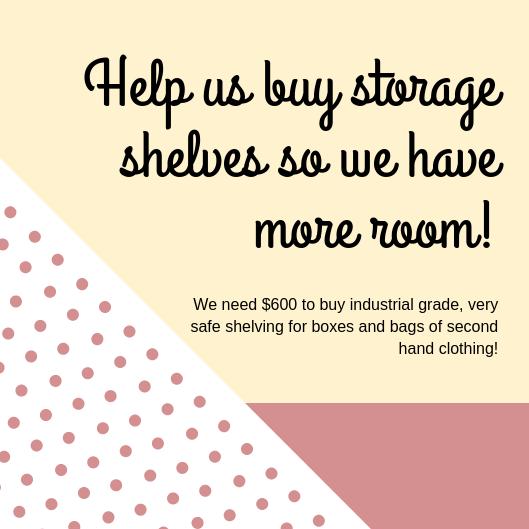 Help us buy storage shelves so we have more room!.png